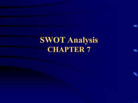 SWOT Analysis CHAPTER 7. What is SWOT? SWOT is a business or strategic planning technique used to summarise the key components of your strategic environments.