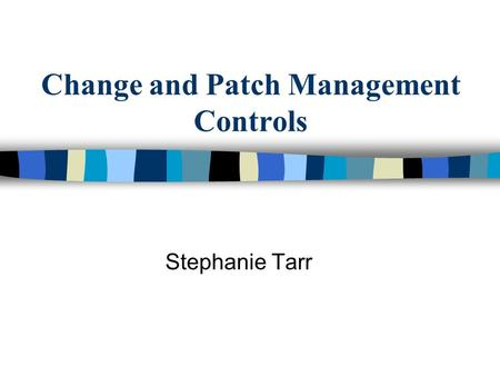Change and Patch Management Controls