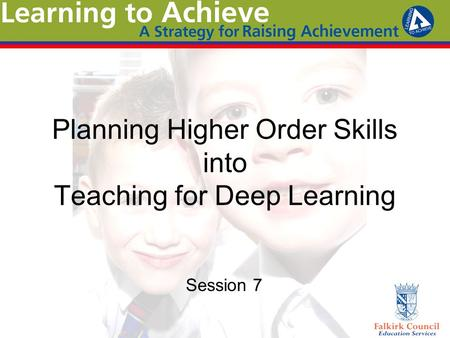 Planning Higher Order Skills into Teaching for Deep Learning Session 7.