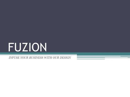 FUZION INFUSE YOUR BUSINESS WITH OUR DESIGN. Logo and Team Name Meaning union.