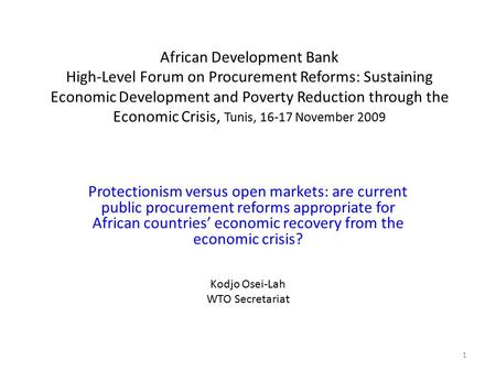 African Development Bank High-Level Forum on Procurement Reforms: Sustaining Economic Development and Poverty Reduction through the Economic Crisis, Tunis,