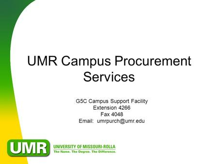 UMR Campus Procurement Services G5C Campus Support Facility Extension 4266 Fax 4048