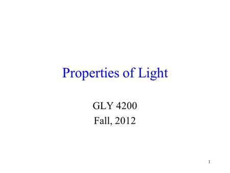 1 Properties of Light GLY 4200 Fall, 2012. 2 Reflection and Refraction Light may be either reflected or refracted upon hitting a surface For reflection,