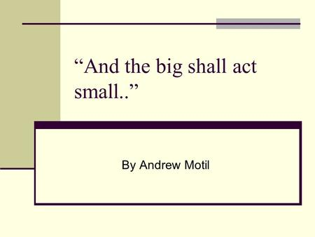 """And the big shall act small.."" By Andrew Motil. If large amounts of customers ask for something, what is the best thing to do? 1. Ignore them 2. Tell."