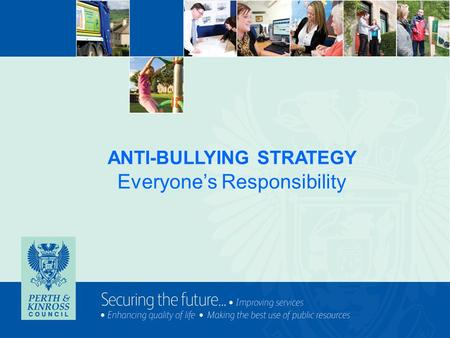 ANTI-BULLYING STRATEGY Everyone's Responsibility.
