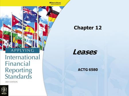 Leases Chapter 12 ACTG 6580. Objectives 1.Discuss the characteristics of a lease 2.Explain the difference between a finance and operating lease 3.Use.