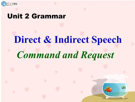 Direct & Indirect Speech Command and Request Unit 2 Grammar.
