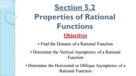 Section 5.2 Properties of Rational Functions