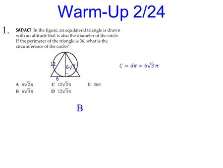 Warm-Up 2/24 1. B 12 6. Rigor: You will learn how to divide polynomials and use the Remainder and Factor Theorems. Relevance: You will be able to use.
