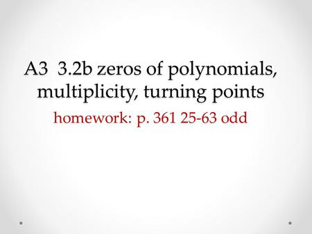 A3 3.2b zeros of polynomials, multiplicity, turning points