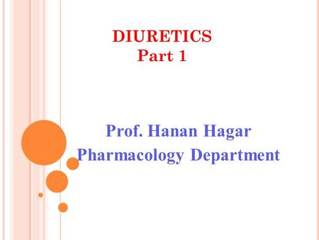 DIURETICS Part 1 Prof. Hanan Hagar Pharmacology Department.