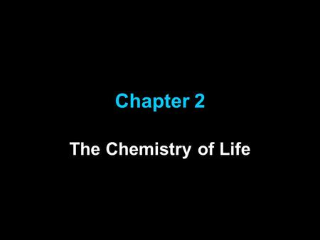 Chapter 2 The Chemistry of Life. Objectives 2-1 1.Differentiate between atoms and elements. 2.Analyze how compounds are formed. 3.Distinguish between.