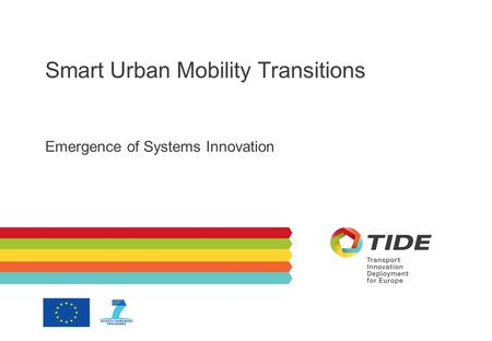 Smart Urban Mobility Transitions Emergence of Systems Innovation.