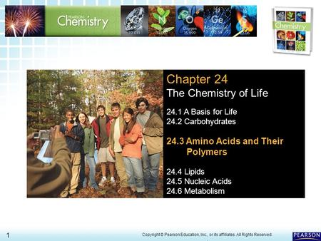 24.3 Amino Acids and Their Polymers 1 > Copyright © Pearson Education, Inc., or its affiliates. All Rights Reserved.. Chapter 24 The Chemistry of Life.