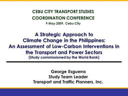 A Strategic Approach to Climate Change in the Philippines: An Assessment of Low-Carbon Interventions in the Transport and Power Sectors (Study commissioned.