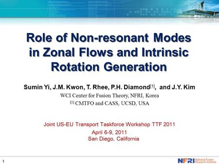 11 Role of Non-resonant Modes in Zonal Flows and Intrinsic Rotation Generation Role of Non-resonant Modes in Zonal Flows and Intrinsic Rotation Generation.