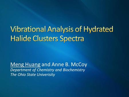 Meng Huang and Anne B. McCoy Department of Chemistry and Biochemistry The Ohio State Univerisity.