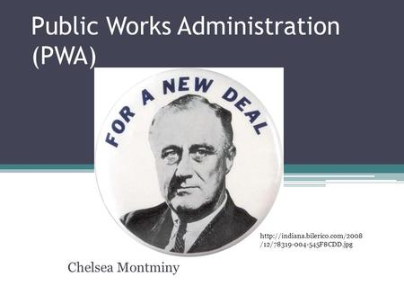 Public Works Administration (PWA) Chelsea Montminy  /12/78319-004-545F8CDD.jpg.