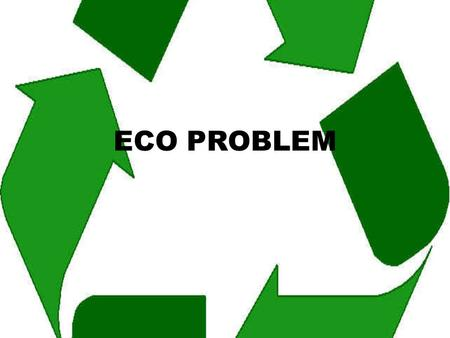ECO PROBLEM. Air Pollution Polluted air is a change in the characteristics of the atmosphere, which may be a chemical, mechanical or biological origin,