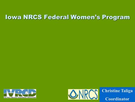 Iowa NRCS Federal Women's Program Christine Taliga Coordinator.