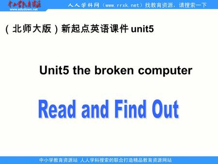 (北师大版)新起点英语课件 unit5 Unit5 the broken computer A: _______________________. What should I do? B: You should _____________.