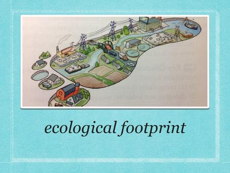 Ecological footprint. what is our impact on the biosphere ?