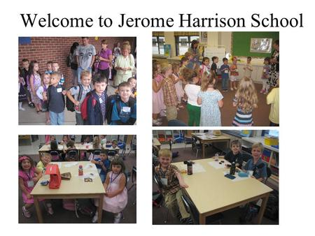 Welcome to Jerome Harrison School Back to School Night Agenda School Rules Bus Rules Rotation Schedule Conferences/Report Cards Lexia Symphony Other.