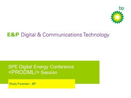 SPE Digital Energy Conference Session Rusty Foreman - BP.