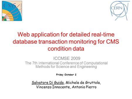 Web application for detailed real-time database transaction monitoring for CMS condition data ICCMSE 2009 The 7th International Conference of Computational.