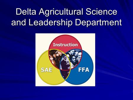 Delta Agricultural Science and Leadership Department.