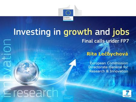 Rita Lečbychová European Commission Directorate-General for Research & Innovation.