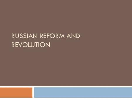 RUSSIAN REFORM AND REVOLUTION. Efforts to create a homogenous society  Russification  Began by Nicholas I forcing non-Russians to use the Russian language,