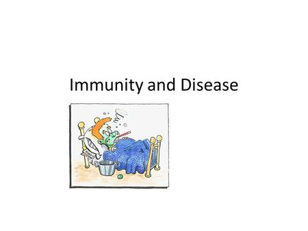 Immunity and Disease. Disease Infection = when a microorganism or pathogen gets into our body. – Pathogen: anything that causes disease. – Microbe/Microorganism: