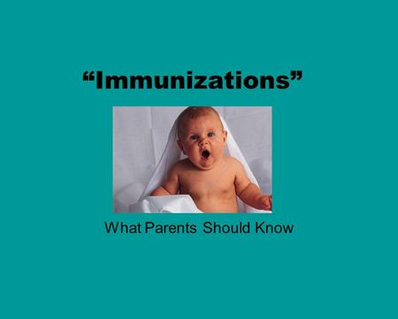 """Immunizations"" What Parents Should Know. The Immune System DEFINITION: Body's method of protecting itself from foreign substances that invade the body."