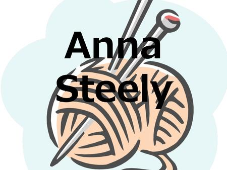 Anna Steely. My favorite: Color: Orange Song: Overcomer by Mandisa Hobby: Crocheting Sport: Bible quizzing Food: Chocolate Candy: Kit Kats Subject: History-