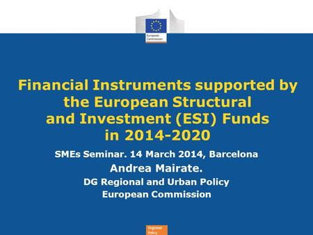 SMEs Seminar. 14 March 2014, Barcelona DG Regional and Urban Policy