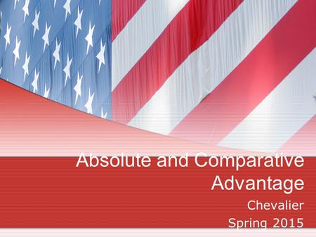 Absolute and Comparative Advantage Chevalier Spring 2015.