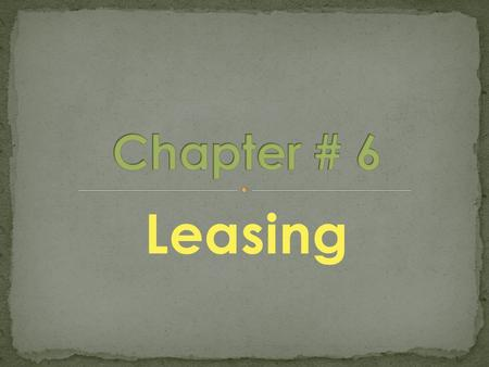 Leasing. Leasing is a process by which a firm can obtain the use of a certain fixed assets for which it must pay a series of contractual, periodic, tax.