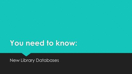 You need to know: New Library Databases. Business Insights Global  Company & Industry Profiles including SWOT Reports, Market Share Reports, & Financial.