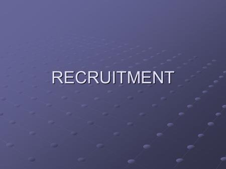 RECRUITMENT. THE RECRUITMENT PROCESS identify the vacancy draw up the job description draw up the person specification advertising the vacancy short listing.