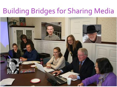 Building Bridges for Sharing Media. ✪ Five Colleges ✪ Best Practices for Sharing Media Best Practices Copyright Resources Collection Development Shared.