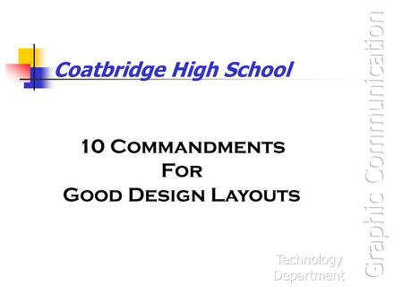 Coatbridge High School 10 Commandments For Good Design Layouts.
