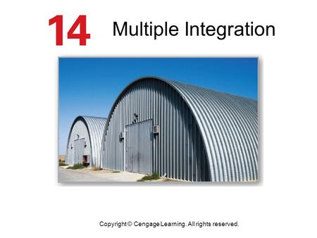 Multiple Integration Copyright © Cengage Learning. All rights reserved.