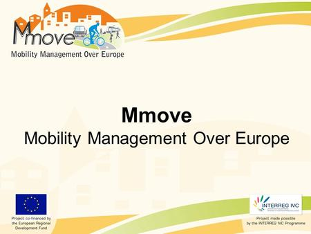 Mmove Mobility Management Over Europe. Communication framework Logo Leaflet Brochure PowerPoint presentation Web site Video.