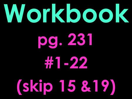 Workbook pg. 231 #1-22 (skip 15 &19). Monday October 8 Daily Check: Chords.