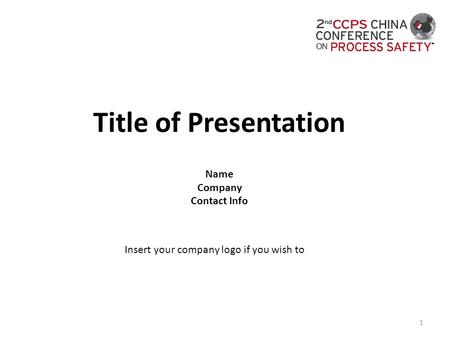 1 Title of Presentation Name Company Contact Info Insert your company logo if you wish to.