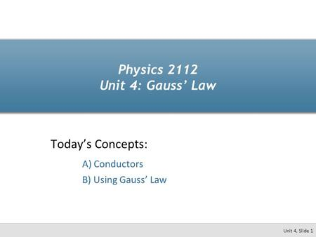 Physics 2112 Unit 4: Gauss' Law