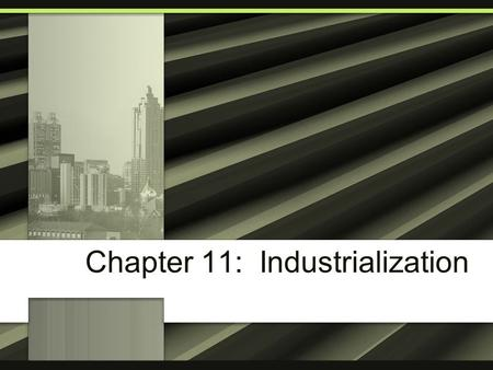 Chapter 11: Industrialization. What to do? Get a whiteboard, eraser and marker Sit with the partner of your choice If you do not choose a partner, I will.