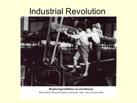 Industrial Revolution. United Kingdom of Great Britain.