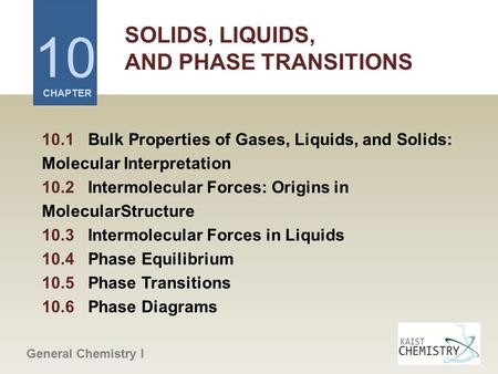10 SOLIDS, LIQUIDS, AND PHASE TRANSITIONS